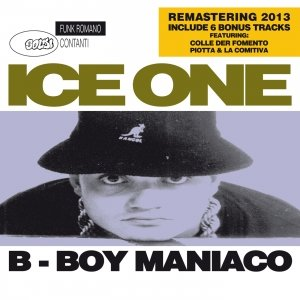 album B Boy Maniaco (Remastered) - Ice One