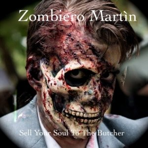 album EP Sell Your Soul To The Butcher - Zombiero Martìn