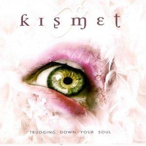 album Trudging down your soul - Kismet