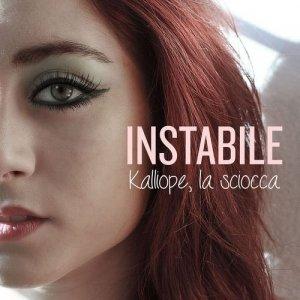 album Instabile - Kalliope la Sciocca