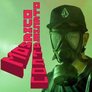 album Contaminato (2013) - Mosaico Rap