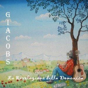 album La rivoluzione della domenica - Giacobs