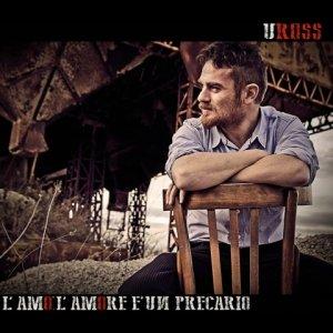 album L'AMORE E' UN PRECARIO - UROSS