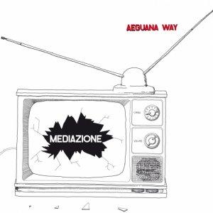 album Mediazione - Aeguana Way
