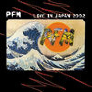album Live in Japan 2002 - Premiata Forneria Marconi (PFM)