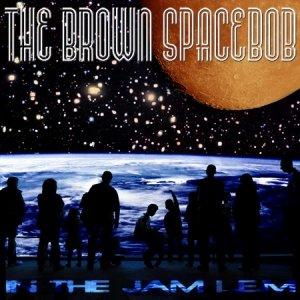album in the jam L.E.M. - the brown spacebob