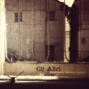 album Fondamenta, Strutture, Argini - Gli Altri