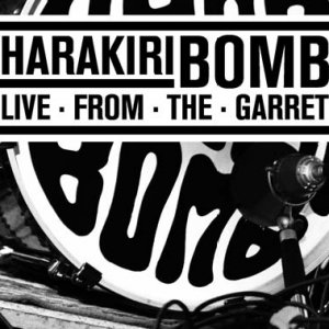 album Live From The Garret - Harakiri Bomb