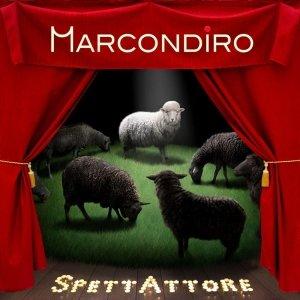 album SpettAttore - MARCONDIRO