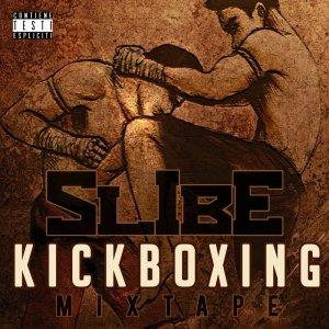 album Kick Boxing Mixtape - Slibe