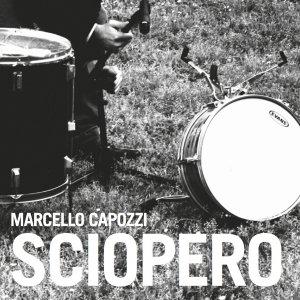 album Sciopero - Marcello Capozzi