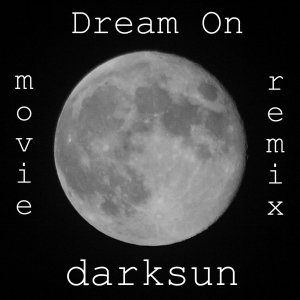 album Dream On (movie remix) - darksun