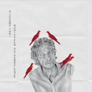 album Musica per Autoambulanze (23 aprile 2013) - Giacomo Toni & Novecento Band