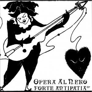 album Forte antipatia EP - Opera al nero