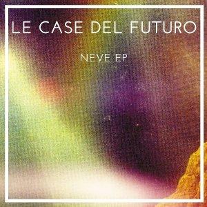 album Neve Ep - Le Case del Futuro