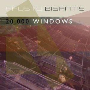 album 20.000 Windows - Fausto Bisantis
