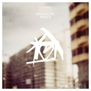 album Domestic Peace EP - Femme Fatale