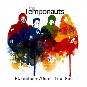 album Elsewhere/Gone Too Far (Single) - The Temponauts