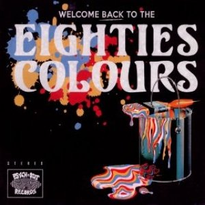 album Welcome back to the Eighties Colours - Compilation
