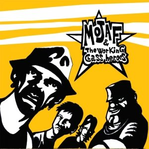 album Mojaf and the Working Class Heroes - Mojaf and the Working Class Heroes