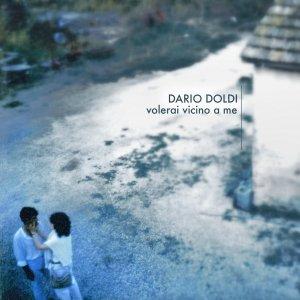 album Volerai vicino a me - Dario Doldi