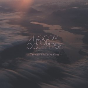 album The last dreams on earth - A Copy For Collapse