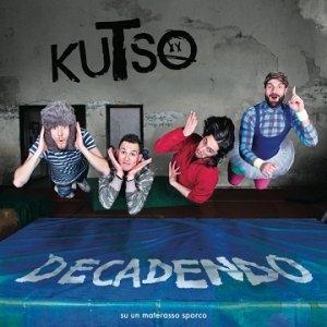 album Decadendo (su un materasso sporco) - Kutso