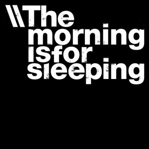 album The Morning Is For Sleeping - The Morning Is For Sleeping