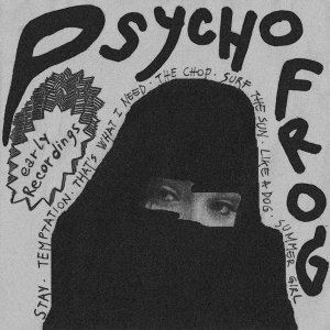 album Early Recordings - Psycho Frog
