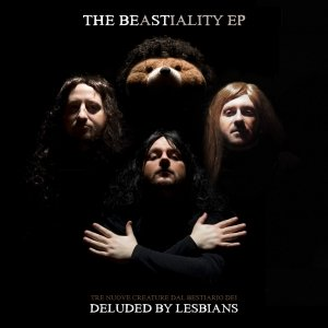 album The Beastiality EP - Deluded by lesbians