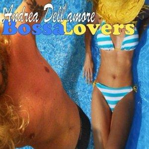 album BossaLovers - Andrea Dell'amore