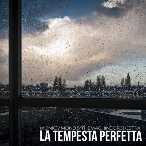 album La Tempesta Perfetta EP - Monkey Mono & The Machine Orchestra