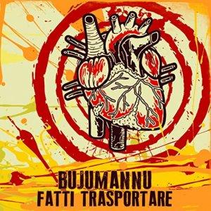 album FATTI TRASPORTARE - BUJUMANNU