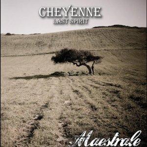 album Maestrale - CHEYENNE Last Spirit