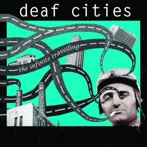 album the infinite travelling - Deaf Cities