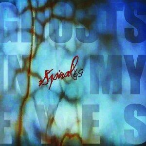 album Ghosts in my Eyes - Spiral69