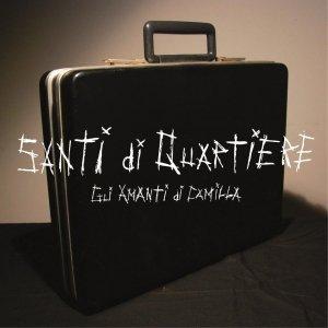 album Santi Di Quartiere - Gli Amanti Di Camilla