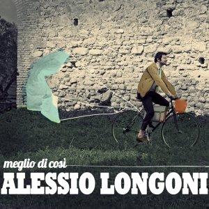album Meglio di così - Alessio Longoni