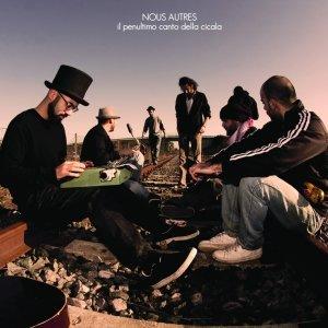 album Il penultimo canto della cicala - Nous Autres