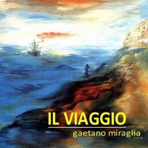album Il Viaggio - Gaetano Miraglia