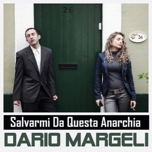 album Salvarmi Da Questa Anarchia - Dario Margeli