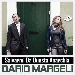 album Salvarmi Da Questa Anarchia - Dario Margeli