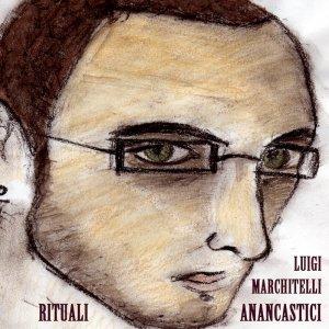 album Rituali anancastici - Luigi Marchitelli