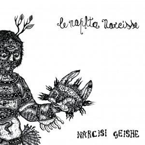 album Narcisi Geishe - Le Naphta Narcisse