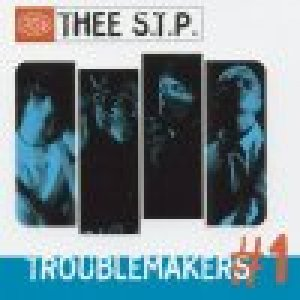 album Troublemakers n°1 - Thee STP