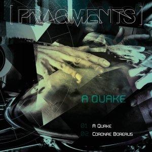 album A Quake (double single) - Fragments