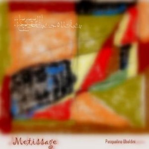 album Metissage - Pasqualino Ubaldini