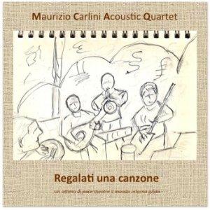 album Regalati una canzone - Maurizio Carlini Acoustic Quartet