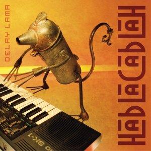 album HABLACABLAH - DELAY LAMA