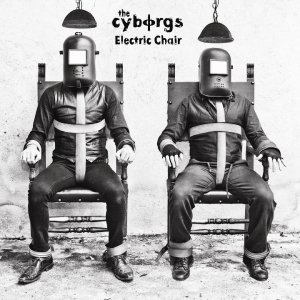 album Electric Chair - The Cyborgs